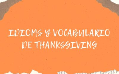Idioms y vocabulario en inglés sobre Thanksgiving